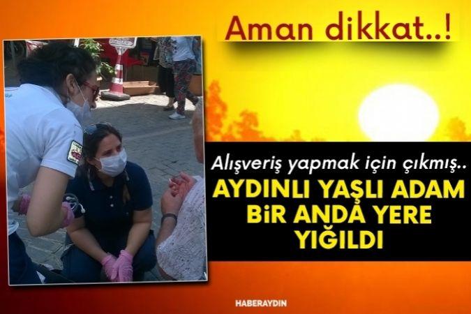 Aydın'da aşırı sıcaklar yaşlı adamı bayılttı