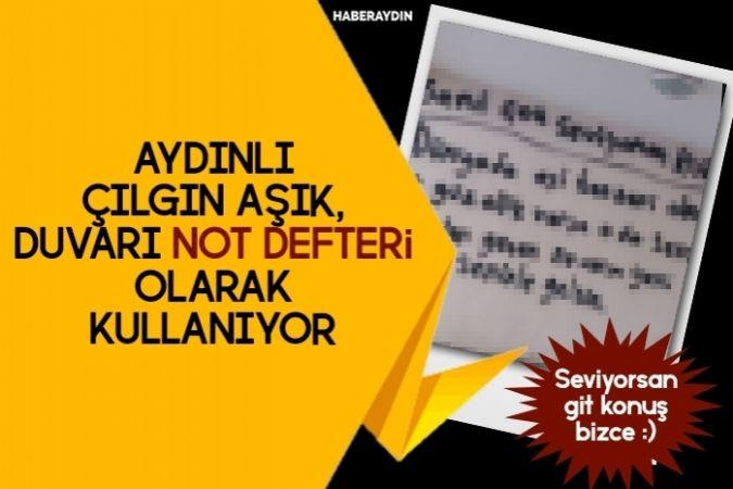 AYDIN'DA ÇILGIN AŞIK DUVARI NOT DEFTERİNE ÇEVİRDİ