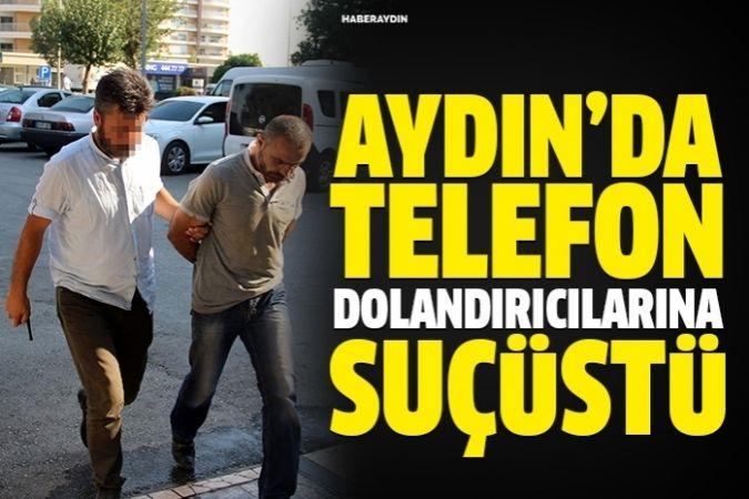 Aydın polisinden telefon dolandırıcılarına suçüstü