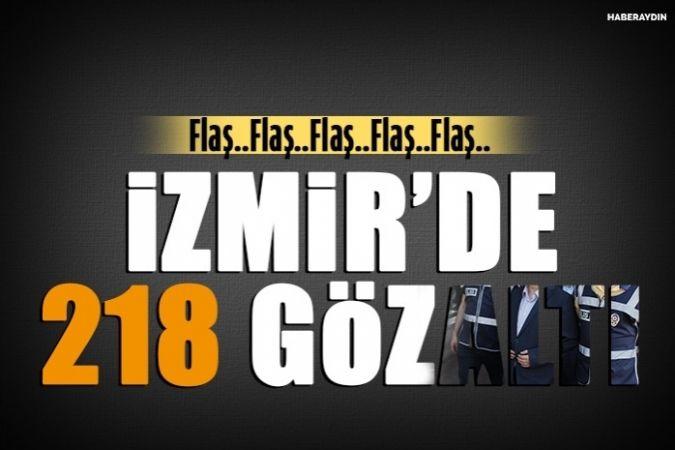 İzmir'de 218 gözaltı