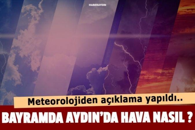 Bayram süresince Aydın'da hava açık olacak