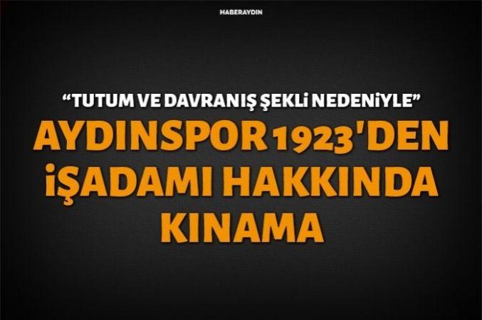 Aydınspor'dan işadamı Abdullah Yılmaz'a kınama mesajı