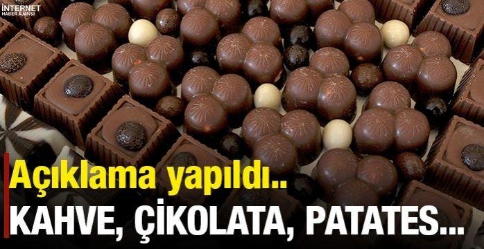 Çikolata, patates ve kahve sevenlere kötü haber