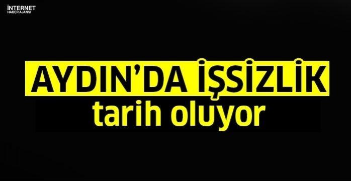 Aydın'da işsizlik tarih oluyor