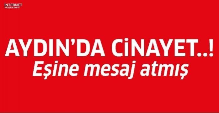 Aydın'da 'mesaj' cinayeti