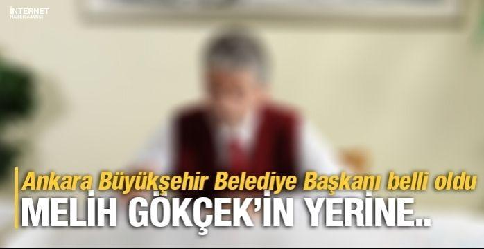 Ankara Büyükşehir Belediye Başkanı o isim oldu