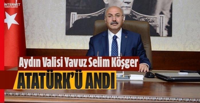Vali Köşger'in 10 Kasım Atatürk'ü Anma Günü mesajı