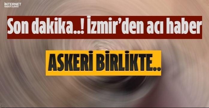 İzmir'deki askeri birlikten acı haber