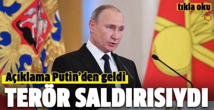 Putin: 'Dünkü patlama terör eylemiydi'