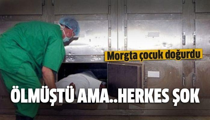 Cenaze işlemleri için morgda bekletilen kadın çocuk doğurdu