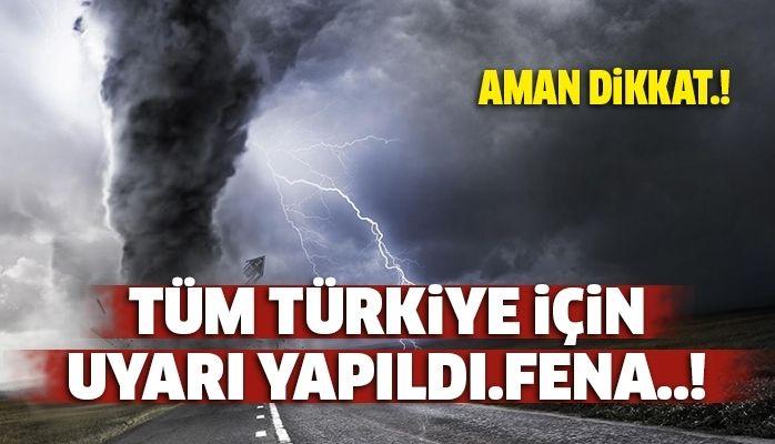 Tüm Türkiye için uyarı yapıldı