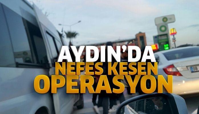 Aydın'da nefes kesen operasyon
