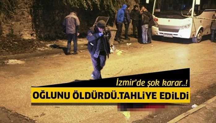 İzmir'de oğlunu öldüren babaya tahliye