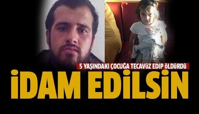 5 yaşındaki çocuğa tecavüz edip öldürmüştü