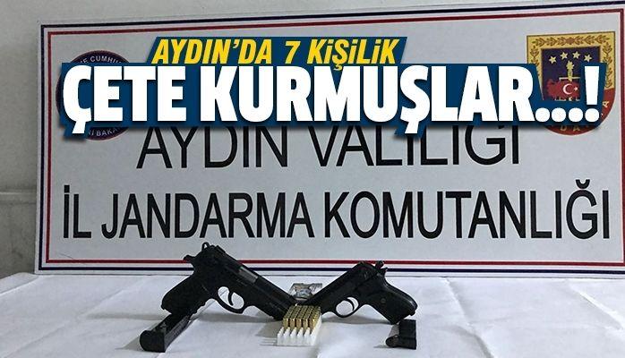 Aydın'da çete kurmuşlar