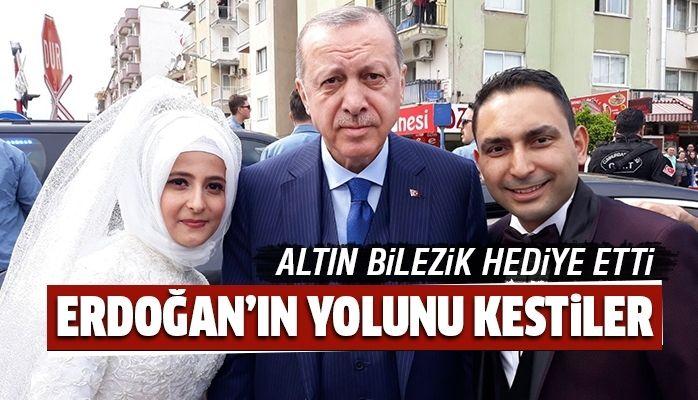 Erdoğan'ın yolunu kestiler