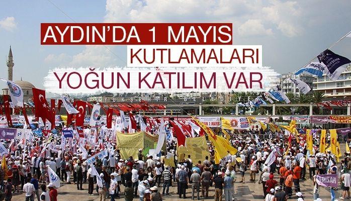 Aydın'da 1 Mayıs İşçi Bayramı kutlamaları