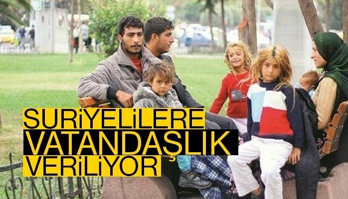 Suriyelilere vatandaşlık mı veriliyor?