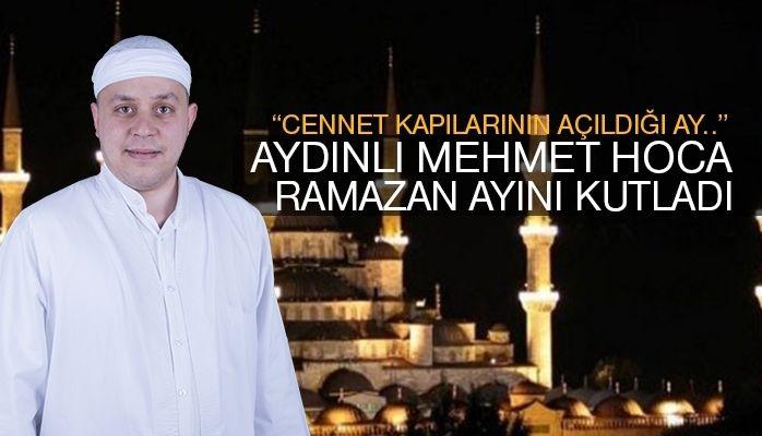 Aydınlı Mehmet Hoca Ramazan ayını kutladı