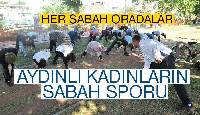 Aydınlı kadınlardan sabah sporuna yoğun ilgi