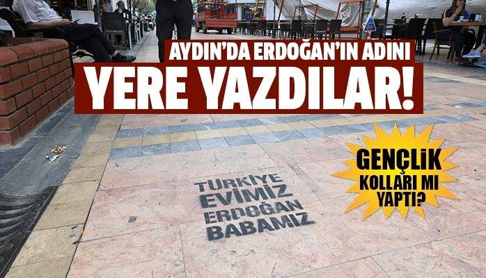 Erdoğan'ın adını yere yazdılar