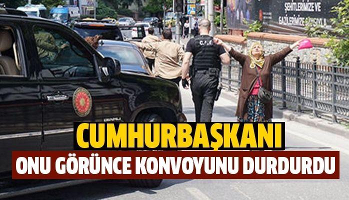 Erdoğan konvoyunu durdurdu