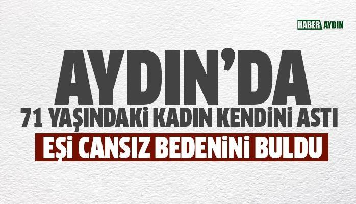 Aydın'da 71 yaşındaki kadın kendini astı