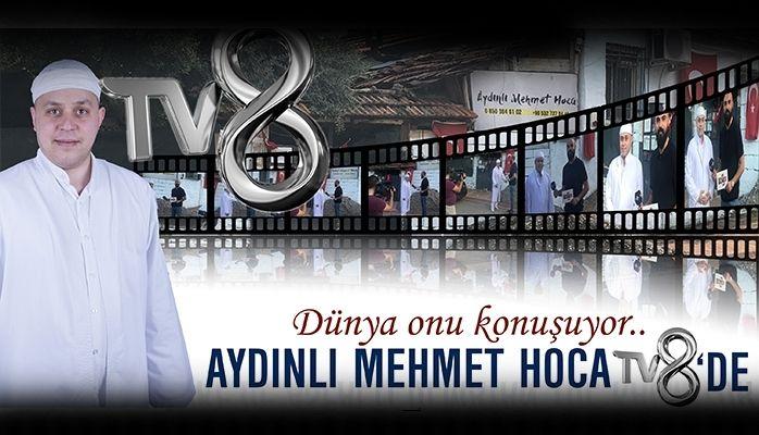 Aydınlı Mehmet Hoca Tv8'de
