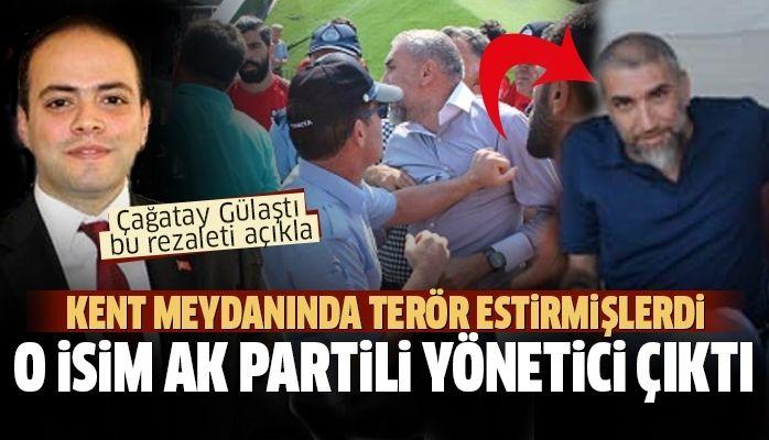 Olay çıkartanlardan biri AK Partili yönetici çıktı