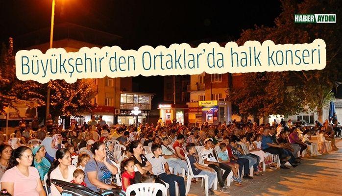 Büyükşehirden Ortaklar'da halk konseri