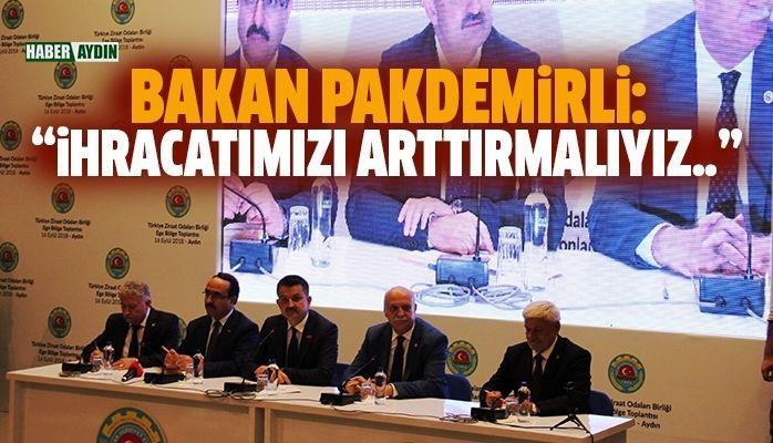 """Bakan Pakdemirli: """"Döviz baskısına karşı tarımsal ihracatımızı artırmalıyız"""""""