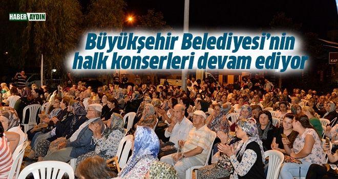 Büyükşehir Belediyesi'nin halk konserleri devam ediyor