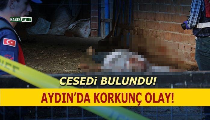 Aydın'da korkunç olay.. Cesedi bulundu
