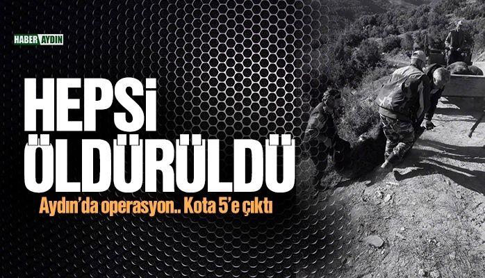 Aydın'da operasyon.. Hepsi öldürüldü!