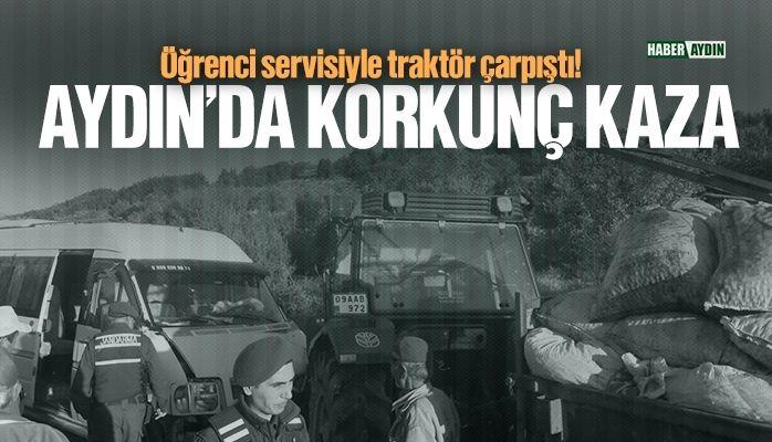 Aydın'da öğrenci servisiyle traktör çarpıştı