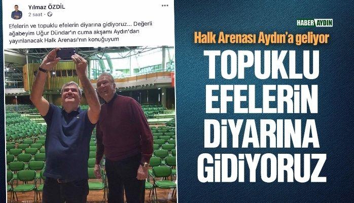 Halk arenası Aydın'a geliyor