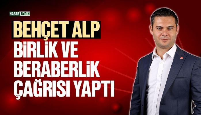 BEHÇET ALP'TEN BİRLİK VE BERABERLİK ÇAĞRISI