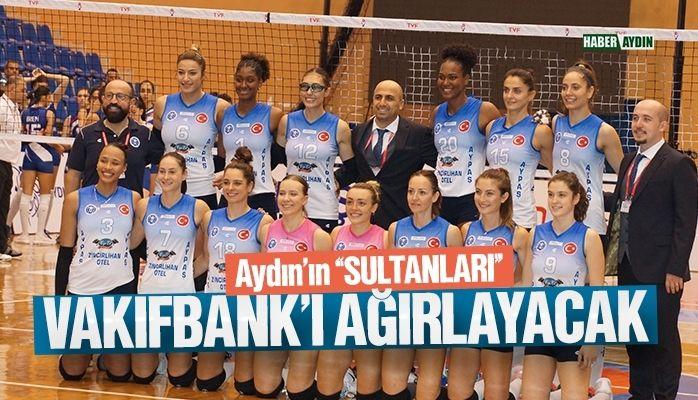Aydın'ın Sultanları Vakıfbank'ı ağırlayacak