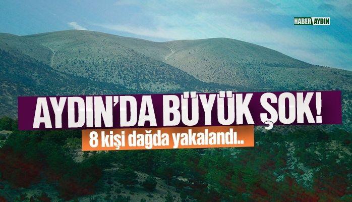 Aydın'da büyük şok.. Dağda yakalandılar!