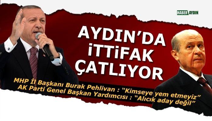 Aydın'da ittifak çatlıyor.. Nazilli krizi..!