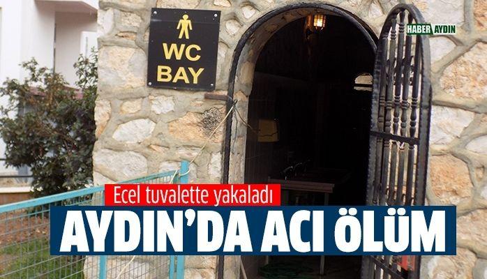 Aydın'da acı ölüm.. Ecel tuvalette yakaladı