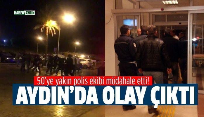 Aydın'da olaylar çıktı.. 50 polis ekibi müdahale etti!