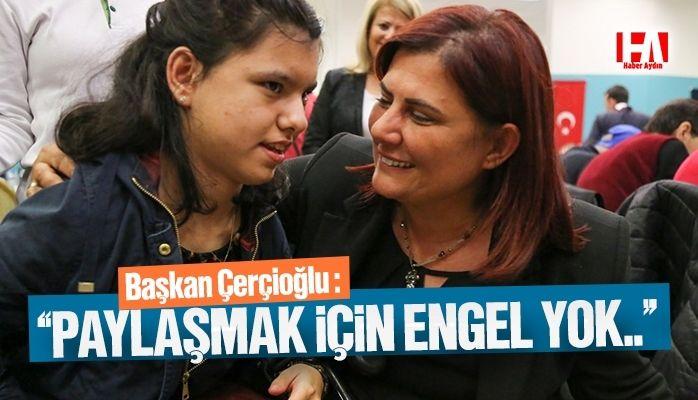 Başkan Çerçioğlu engelli vatandaşlarla buluştu