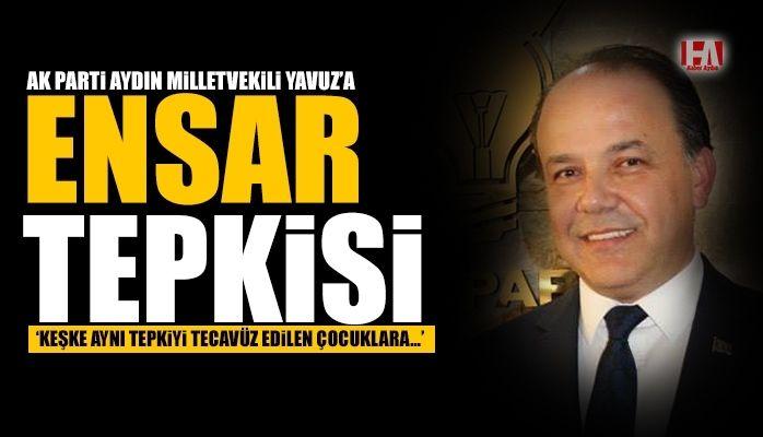 AK Parti'li vekile ENSAR tepkisi