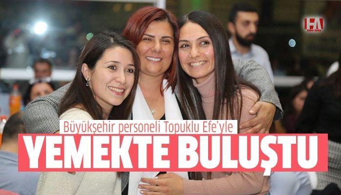 Büyükşehir personeli Başkan Çerçioğlu'yla yemekte buluştu