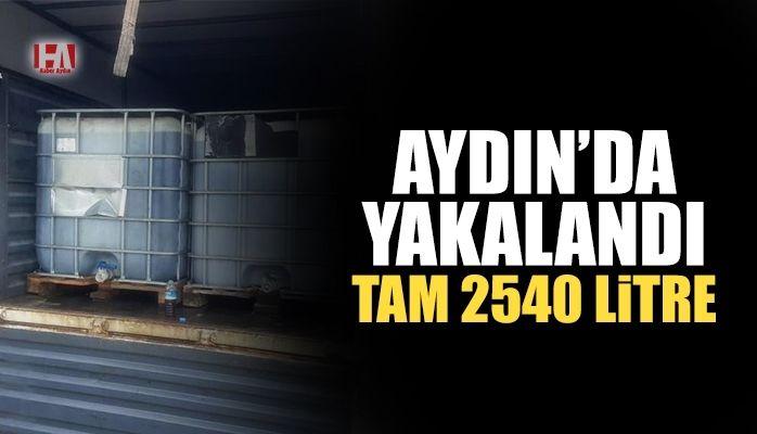 Aydın'da yakalandı.. Tam 2540 litre!