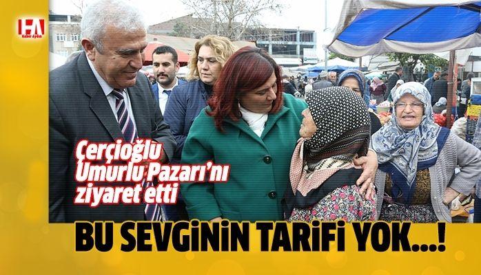 Başkan Çerçioğlu Umurlu Pazarı'nı Ziyaret Etti
