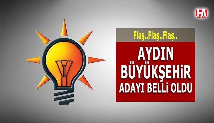 Son Dakika..! AKP'nin Aydın Büyükşehir adayı belli oldu