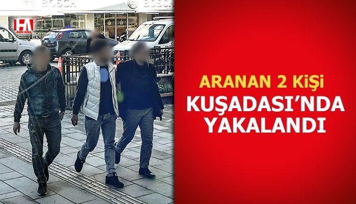 Aranan 2 kişi Kuşadası'nda yakalandı