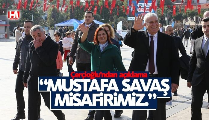 "Topuklu Efe : ""Mustafa Savaş misafirimiz"""